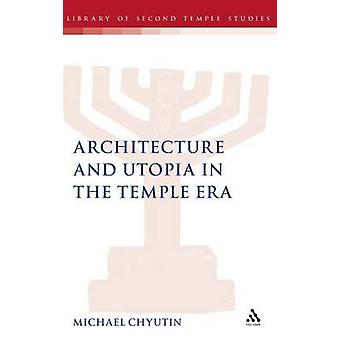 Architecture and Utopia in the Temple Era by Chyutin & Michael