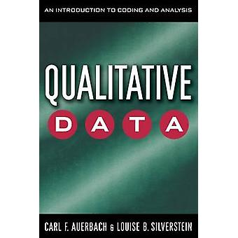 Qualitative Data An Introduction to Coding and Analysis by Auerbach & Carl F.
