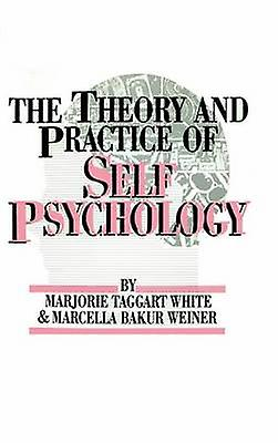 BlancM. WeinerM. The Theory And Practice Of Self Psycholog by blanc & M.