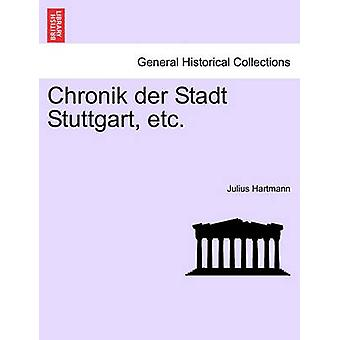 Chronik der Stadt Stuttgart etc. by Hartmann & Julius