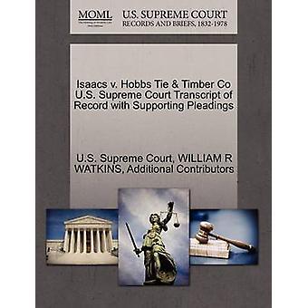 Isaacs v. Hobbs binden Holz Co US Supreme Court Transcript of Record mit Schriftsätzen vom US-Supreme Court zu unterstützen