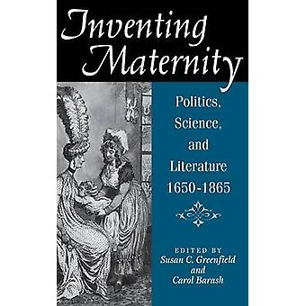 Inventing Maternity by Greenfield & Susan C.