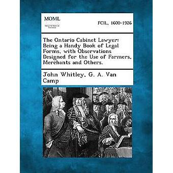 Ontario CAB advokaten som en praktisk bok av juridiske former med observasjoner designet for bruk av bønder selgere og andre. av Whitley & John