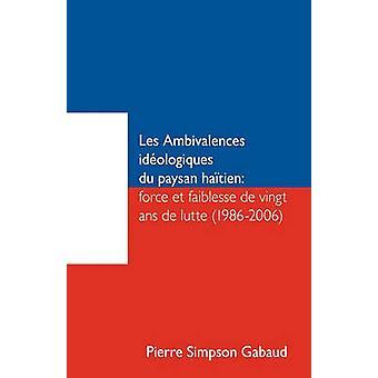 レアンビバレンス Ideologiques ・デュ・ Paysan カパイシアンフォース Et Faiblesse デヴィン ANS de Lutte 19862006 によるピエール・シンプソン Gabaud & シンプソン Gabaud