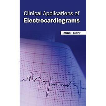 Klinische Anwendungen der Elektrokardiogramme von Fowler & Emma
