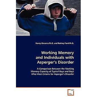 Työskentely muisti ja yksilöiden Aspergers Disorder on Musarra & Nancy