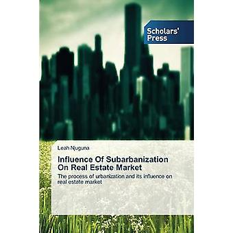 Influence of Subarbanization on Real Estate Market by Njuguna Leah