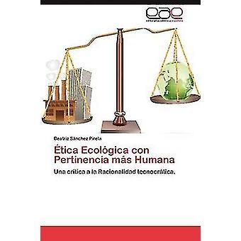 Etica Ecologica Con Pertinencia Mas Humana de S. Nchez Pirela y Beatriz