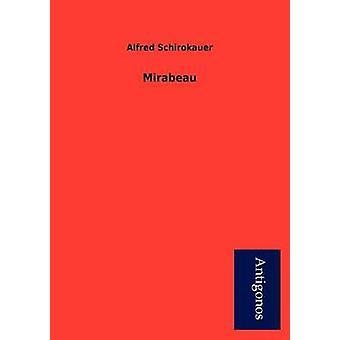 Mirabeau by Schirokauer & Alfred