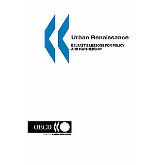 Urban Renaissance  Belfasts Lessons for Policy and Partnership by OECD Publishing