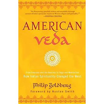 American Veda - From Emerson and the Beatles to Yoga and Meditation--H