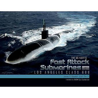 The US Navys Fast Attack Submarines - Vol.1 - Los Angeles Class 688 by