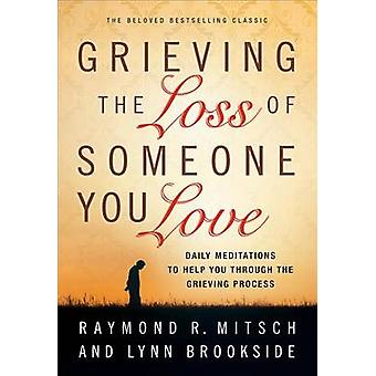 Grieving the Loss of Someone You Love by Raymond R Mitsch - Lynn Broo