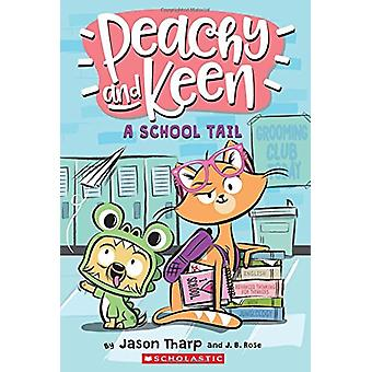 A School Tail (Peachy and Keen Book #1) by Jason Tharp - 978133811043