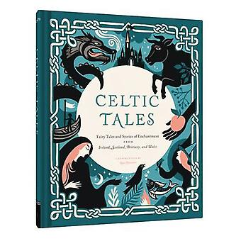 Celtic Tales - Fairy Tales and Stories of Enchantment from Ireland - S
