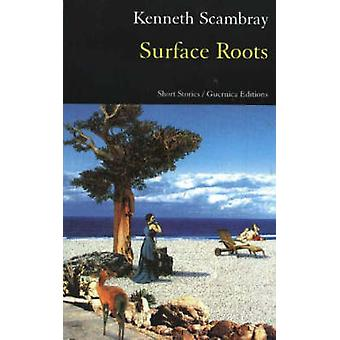 Surface Roots - Short Stories by Kenneth Scambray - 9781550711721 Book