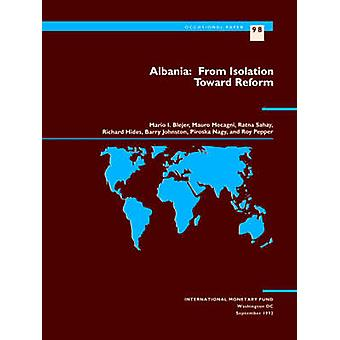 Albania - From Isolation toward Reform by Mario I. Blejer - 9781557752