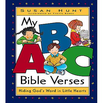 My ABC Bible Verses - Hiding God's Word in Little Hearts by Susan Hunt