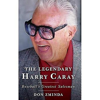 Le légendaire Harry Caray : le plus grand vendeur de baseball