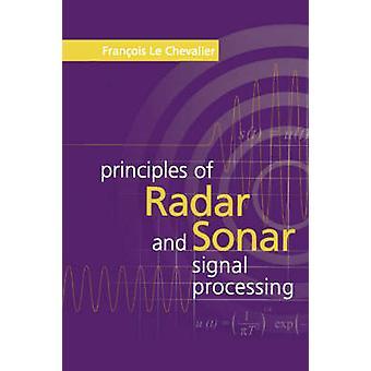 Principles of Radar and Sonar Signal Processing by Le Chevalier & Francois