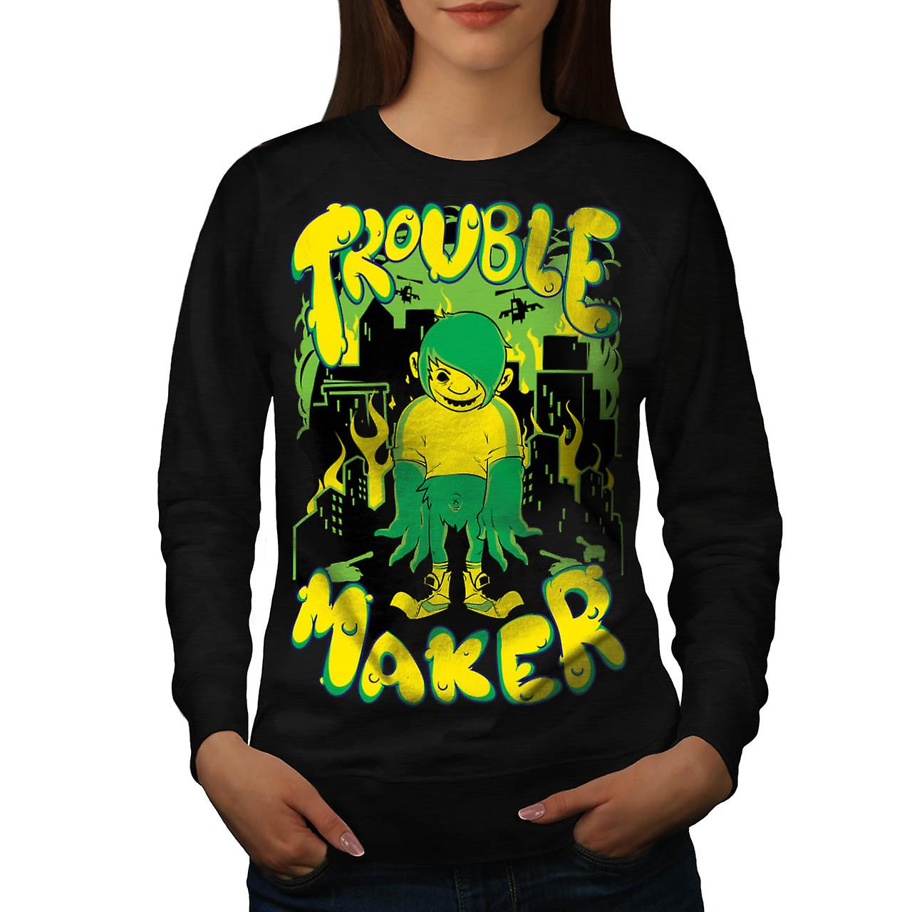 Trouble Maker Youth Chaos Problem Women Black Sweatshirt | Wellcoda