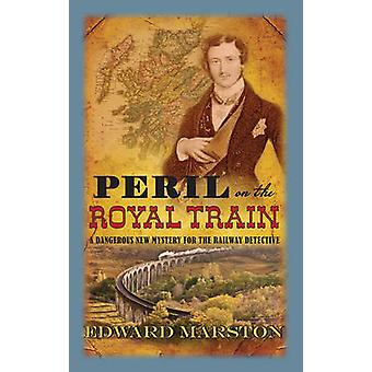 Peril on the Royal Train by Edward Marston