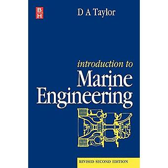 Introduction to Marine Engineering by Taylor & D. A.