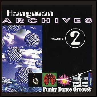 Hangman Archives: Funky Dance Grooves - Vol. 2-Hangman Archives: Funky Dance Grooves [CD] USA import