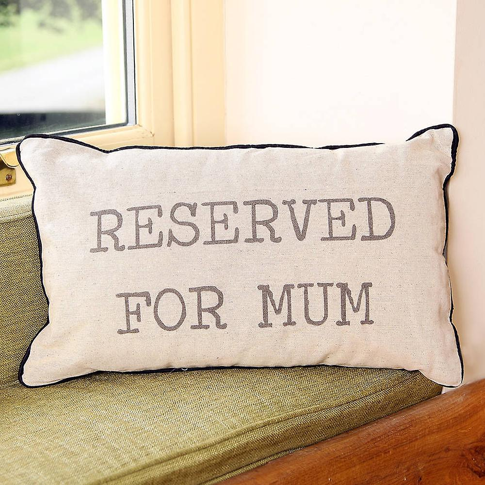 Sass & Belle Reserved For Mum Cushion