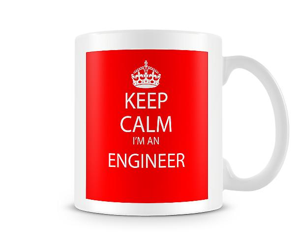 Keep Calm Im An Engineer Printed Mug Printed Mug