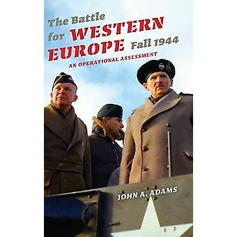 The Battle for Western Europe - Fall 1944 - An Operational Assessment