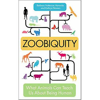 Zoobiquity - co zwierzęta mogą nauczyć nas o bycie człowiekiem przez Barbara Na