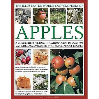 De geïllustreerde World Encyclopedia of appels - een uitgebreide Identif