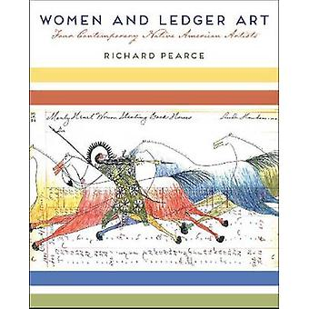 Women and Ledger Art by Richard Pearce - 9780816521043 Book