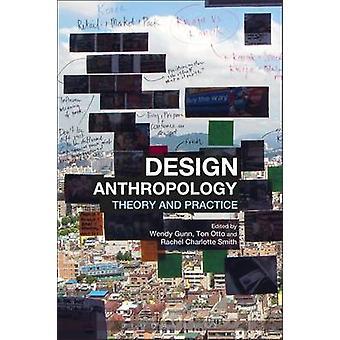 Ontwerpen van antropologie - theorie en praktijk door Wendy Gunn - Ton Otto - R
