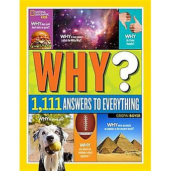 Why? - 1 -111 Answers to Everything by Crispin Boyer - 9781426320965 B