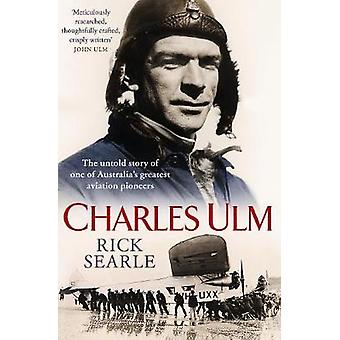 Charles Ulm - The untold story of one of Australia's greatest aviation