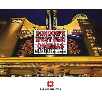 London's West End Cinemas by Allen Eyles - Keith Skone - 978184802257