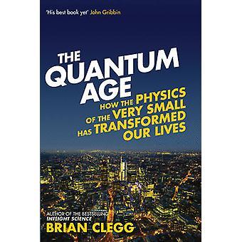 L'ère quantique - comment la physique de la très petite a transformé Ou