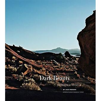 Dark Beauty - Photographs of New Mexico by Jack Parsons - 978193808622
