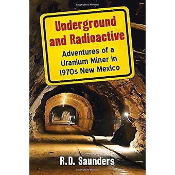 Unterirdische und radioaktiven - Abenteuer von Uran Bergmann in der 1970er Jahre N