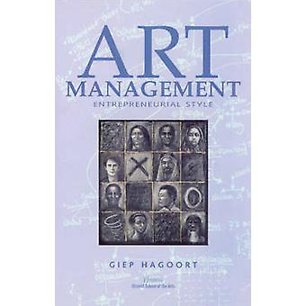 Art Management - Entrepreneurial Style (3rd) by Giep Hagoort - 9789051