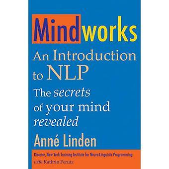 Mindworks - An Introduction to NLP by Anne Linden - Kathrin Perutz - 9