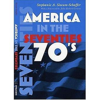 América en los años setenta por Stephanie A. Slocum-Schaffer - 9780815629
