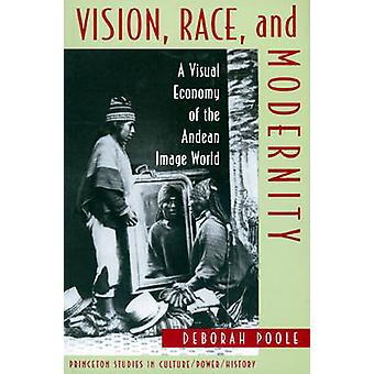Vision - Race and Modernity - A Visual Economy of the Andean Image Wor