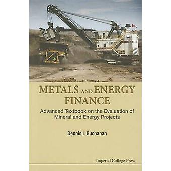 Metals and Energy Finance - Advanced Textbook on the Evaluation of Min