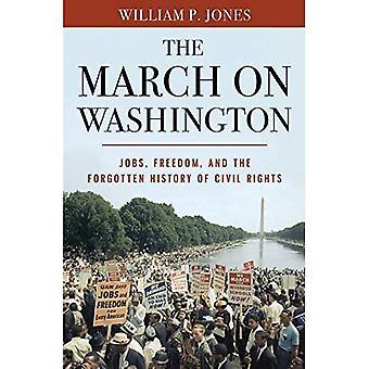 Marchen til Washington: job, frihed og den glemte historie af borgerlige rettigheder
