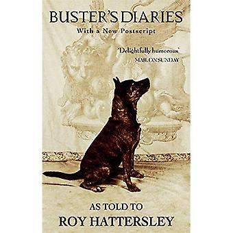 Buster's Diaries as Told to Roy Hattersley (With a New Postscript)
