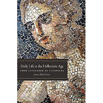 Alltag im hellenistischen Zeitalter: von Alexander zu Cleopatra