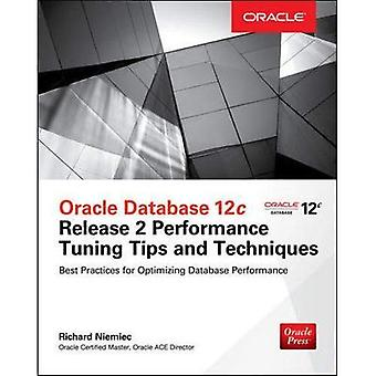 Oracle Database 12C Release 2 Performance Tuning conseils & Techniques